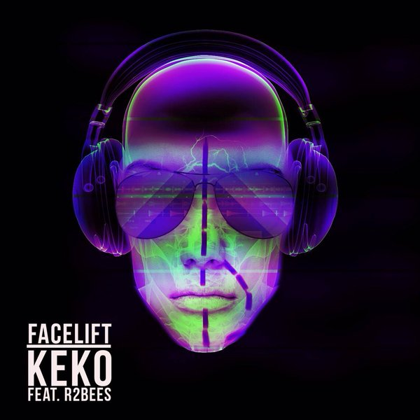 Face Lift by Keko ft R2Bees - play and download song at