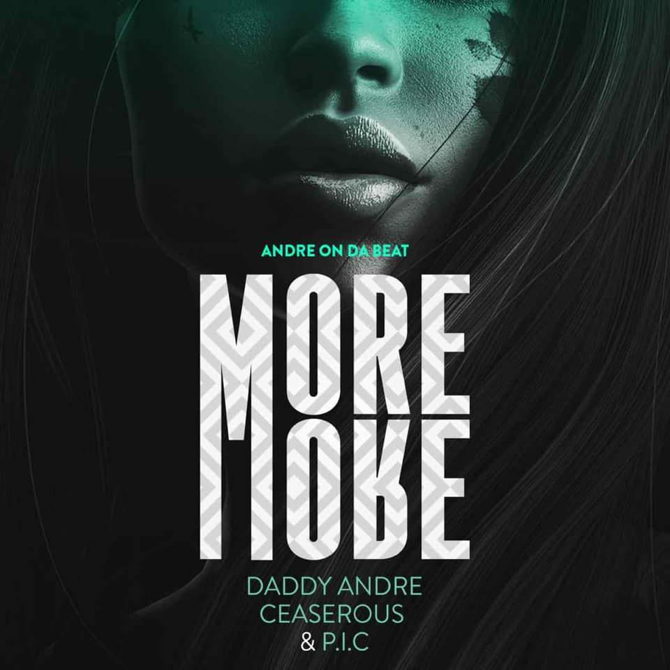 More and More by Daddy Andre ft Ceaserous, P.I.C