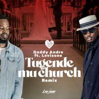 Tugende Mu church Remix by Daddy Andre ft Levixone