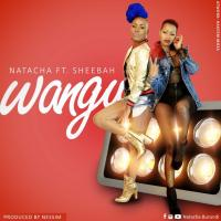 Wangu by Natacha ft  Sheebah