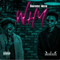 Why by Brotherz Muzik