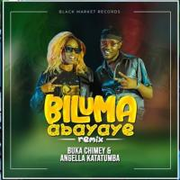 Biluma Abayaye Remix by Angella Katatumba and Buka Chimey