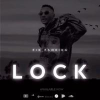 Download Lock by Fik Fameica song, mp3 on eachamps.com