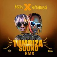 Download Tumbiza sound remix by Eezzy ft Feffe bussi song, mp3 on eachamps.com