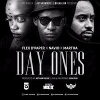 Day Ones by Flex D Paper ft  Navio and Martha Smallz