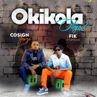Okikola Otya by Cosign Yenze  ft Fik Fameica