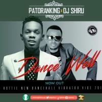 Dance Well by DJ Shiru and Patoranking