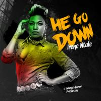 He Go down by Irene Ntale
