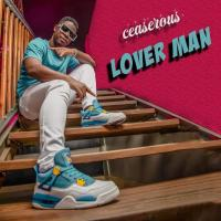 Download Lover Man by Ceasorous song, mp3 on eachamps.com