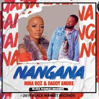 Download Nangana by Daddy Andre and Nina Roz song, mp3 on eachamps.com