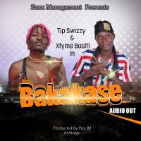 Bakakase by Xtyme Basiti and Tip Swizzy
