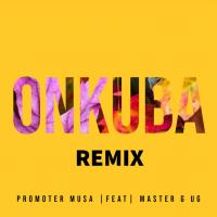 Onkuba (Remix) by Promoter Musa and Master G