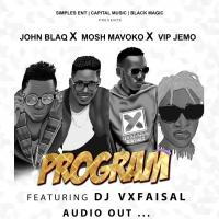 Program by Mosh Mavoko, VIP Jemo and John Blaq