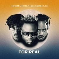 For Real by Herbert Skillz Ft Bebe Cool and Apass