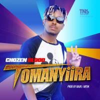 Tomanyiira by Chozen Blood