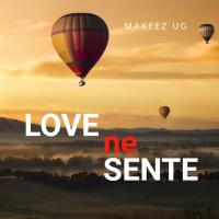 Love Ne Sente by Makeez Ug