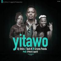 Download Yitawo by DJ Shiru ft Tash K and Crysto Panda song, mp3 on eachamps.com