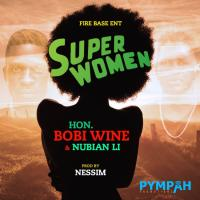 Super Woman by Bobi wine ft Nubian Li