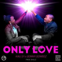 Only Love by Kali 21 ft Sonny Soweez