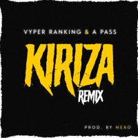 Kiriza remix by Vyper Ranking ft A pass