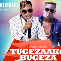 Tugezako Bugeza by King Saha and Kalifah Aganaga