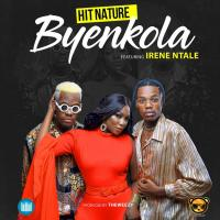 Byenkola by Irene Ntale and Hitnature