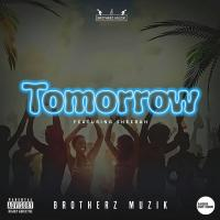 Tomorrow by Brotherz Muzik ft Sheebah