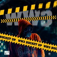 Download WW3 Bucket Up mp3, song on eachamps.com