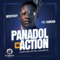 Download Panadol Na Action by Geosteady ft Fik Fameica song, mp3 on eachamps.com
