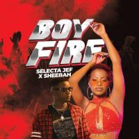 Download Boy Fire by Sheebah Karungi ft Selecta Jef song, mp3 on eachamps.com