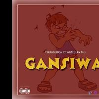 Gansiwa by Fik Fameica and Wembley Mo