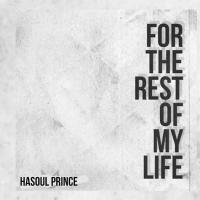 For the Rest of My Life by Hasoul Prince